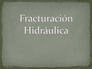 Fracturación Hidráulica