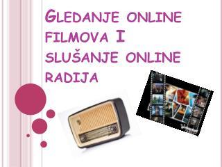 Gledanje  online  filmova  I  slu š anje  online  radija