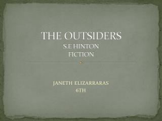 THE OUTSIDERS S.E  HINTON FICTION