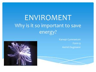 ENVIROMENT Why is it so important to save energy?