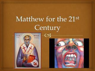 Matthew for the 21 st  Century