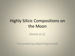 Highly Silicic Compositions on the Moon