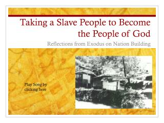 Taking a Slave People to Become the People of God