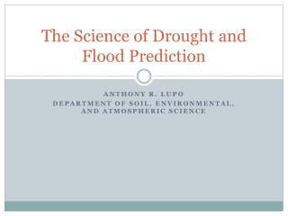 The Science of Drought and Flood Prediction