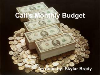Cali�s Monthly Budget