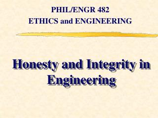 Honesty and Integrity in Engineering
