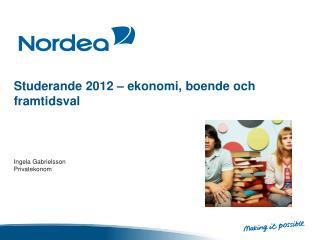 Studerande 2012 –  ekonomi ,  boende och framtidsval