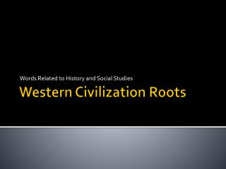 Western Civilization Roots