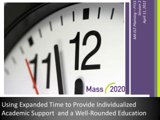 Using Expanded Time to Provide Individualized Academic Support  and a Well-Rounded Education