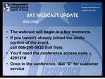 IIAT WEBCAST UPDATE
