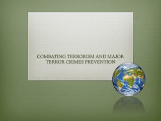 COMBATING TERRORISM AND MAJOR TERROR CRIMES PREVENTION