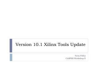 Version 10.1 Xilinx Tools Update