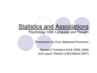 Statistics and Associations Psychology 1306: Language and Thought