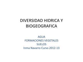 DIVERSIDAD HIDRICA Y BIOGEOGRAFICA