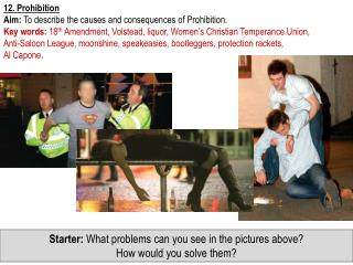 12.  Prohibition Aim:  To  describe the causes and consequences of Prohibition.