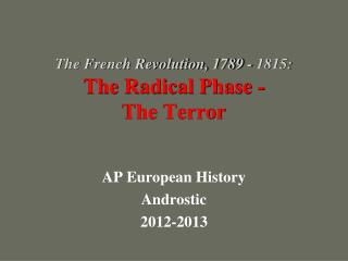 The French Revolution, 1789 - 1815: The Radical Phase -  The Terror