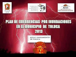 PLAN DE EMERGENCIAS  POR INUNDACIONES  EN EL MUNICIPIO  DE  TOLUCA    2013