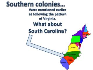 Southern colonies…