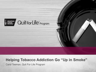 "Helping Tobacco Addiction Go ""Up in Smoke"""