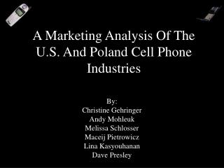 A Marketing Analysis Of The U.S. And Poland Cell Phone Industries
