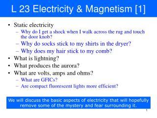 L 23 Electricity & Magnetism [1]