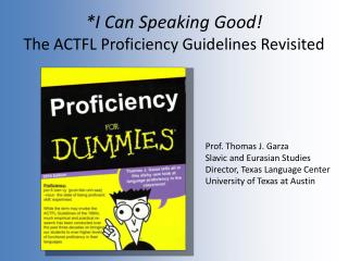 *I Can Speaking Good! The ACTFL Proficiency Guidelines Revisited