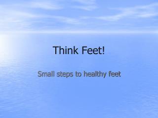 Think Feet!