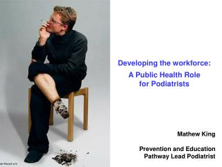 Mathew King  Prevention and Education Pathway Lead Podiatrist