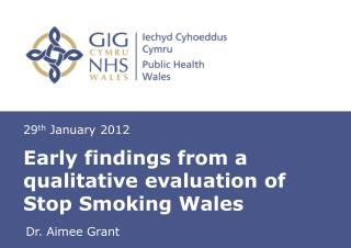 Early findings from a qualitative evaluation of Stop Smoking Wales