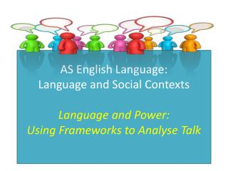 Basic questions when analysing talk…