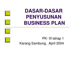 DASAR-DASAR PENYUSUNAN   BUSINESS PLAN