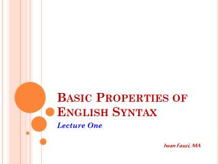 Basic Properties of  English  Syntax