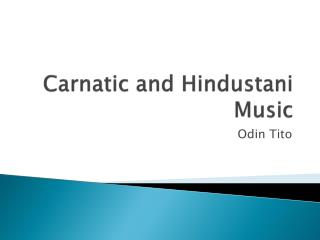 Carnatic and Hindustani Music
