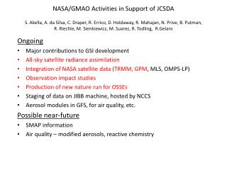 Ongoing Major contributions to GSI development All-sky satellite radiance assimilation