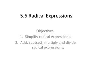 5.6 Radical Expressions