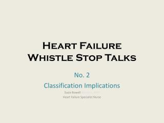 Heart Failure  Whistle Stop Talks