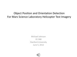 Object Position and Orientation Detection For Mars Science Laboratory Helicopter Test Imagery