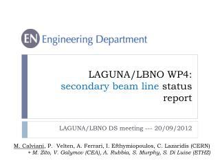 LAGUNA/LBNO WP4:  secondary beam line  status report