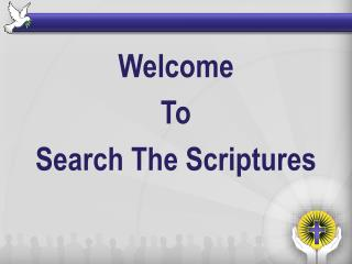 Welcome  To Search The Scriptures