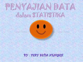 PENYAJIAN DATA dalam STATISTIKA