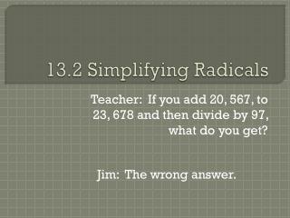 13.2 Simplifying Radicals