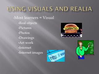 USING VISUALS and  realia