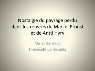 Nostalgie du paysage  perdu  dans les œuvres de Marcel Proust  et de  Antti  Hyry