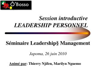 Session introductive LEADERSHIP PERSONNEL