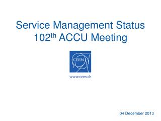Service Management Status 102 th ACCU Meeting