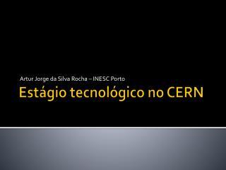 Estágio tecnológico no CERN