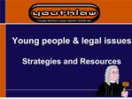 Young people  legal issues  Strategies and Resources