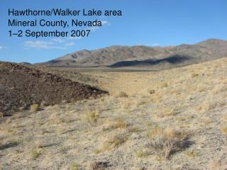 Hawthorne/Walker Lake area Mineral County, Nevada 1–2 September 2007