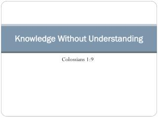 Knowledge Without Understanding