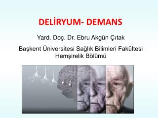 DELİRYUM- DEMANS